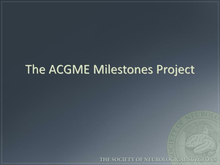 The ACGME Milestones Project