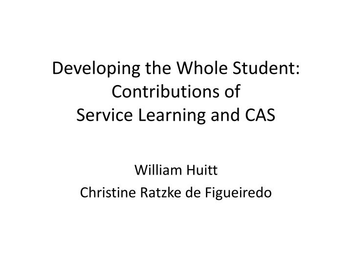 Developing the whole student contributions of service learning and cas