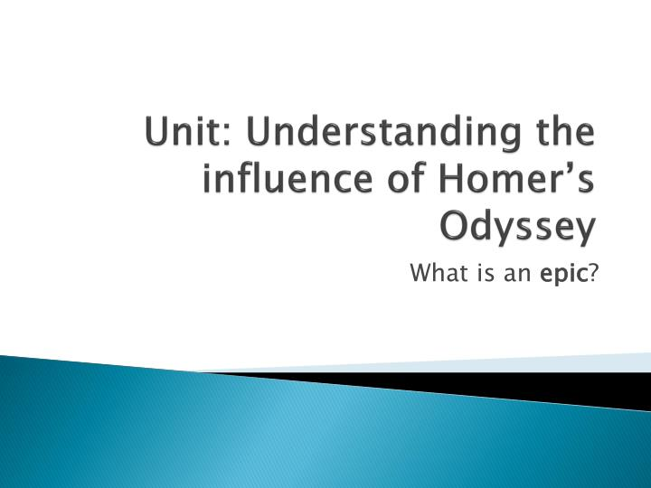 unit understanding the influence of homer s odyssey n.
