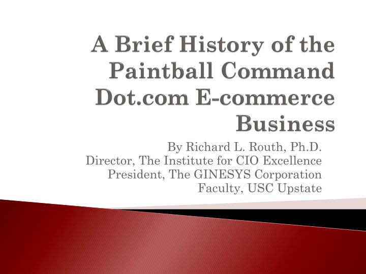 a brief history of the paintball command dot com e commerce business