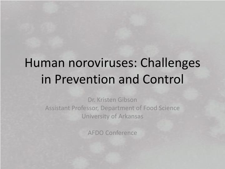 human noroviruses challenges in prevention and control