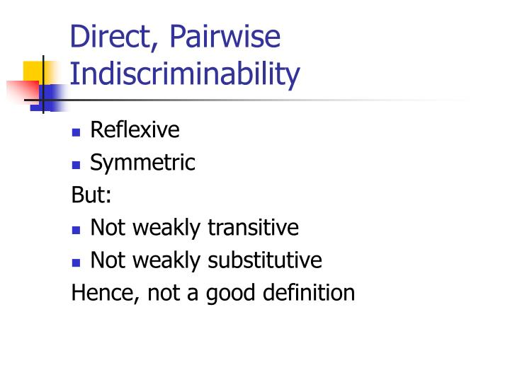 Direct, Pairwise Indiscriminability