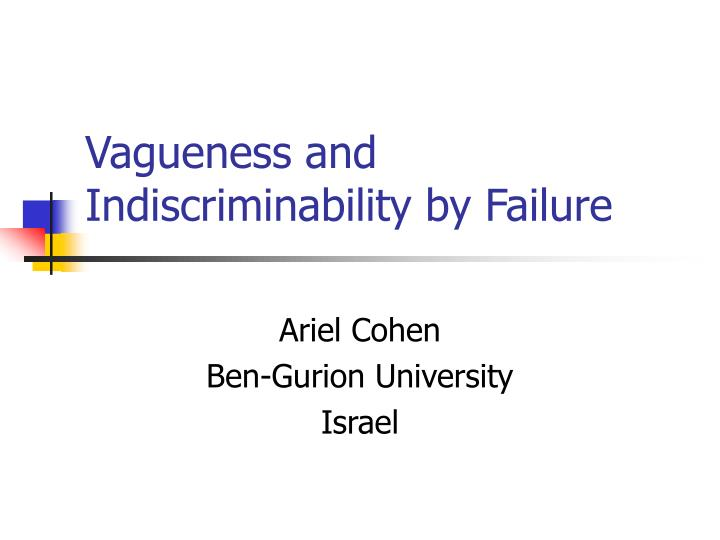 Vagueness and indiscriminability by failure