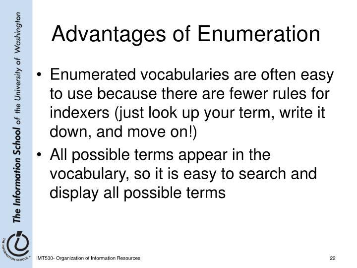 Advantages of Enumeration