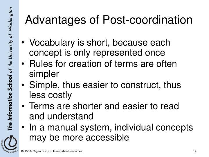 Advantages of Post-coordination