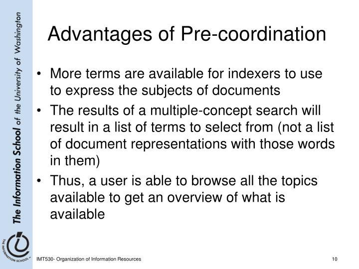 Advantages of Pre-coordination