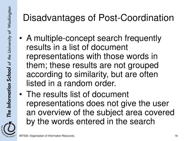 Disadvantages of Post-Coordination