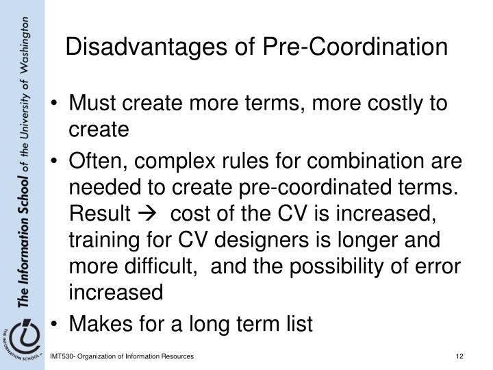Disadvantages of Pre-Coordination