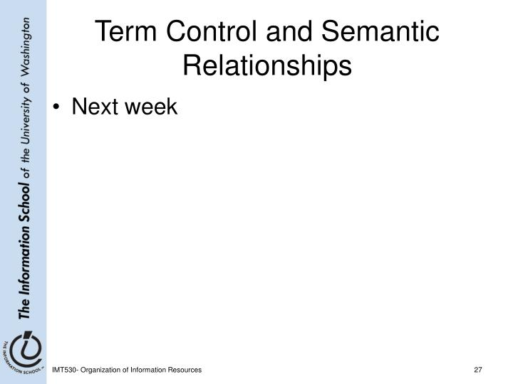 Term Control and Semantic Relationships