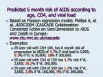 predicted 6 month risk of aids according to age cd4 and viral load