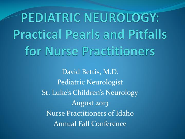 PPT - PEDIATRIC NEUROLOGY: Practical Pearls and Pitfalls for
