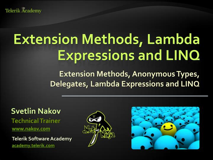 PPT - Extension Methods, Lambda Expressions and LINQ PowerPoint