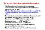 v matrix metalloproteinaz nhibit rleri