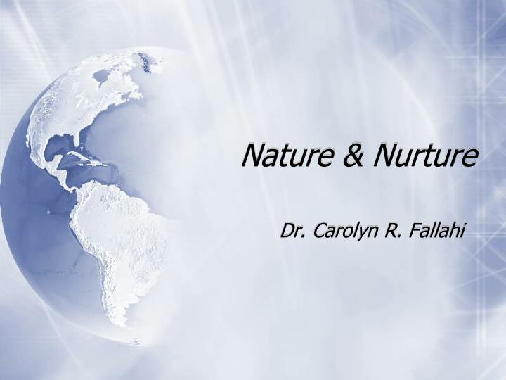 Ppt nature nurture powerpoint presentation free download id 1794030 - Nurture images download ...