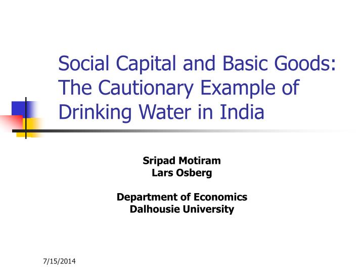 social capital and basic goods the cautionary example of drinking water in india n.