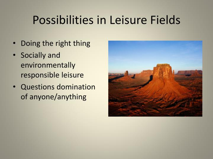 Possibilities in Leisure Fields