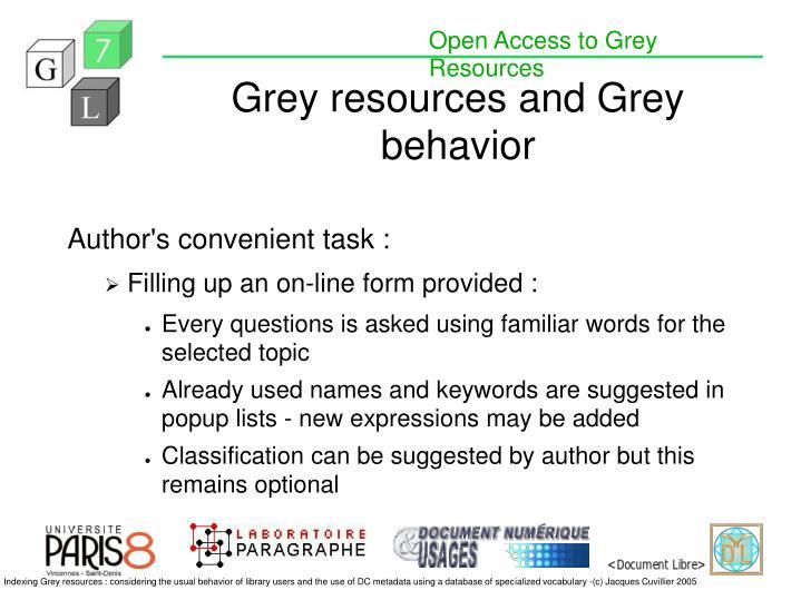 Grey resources and grey behavior1