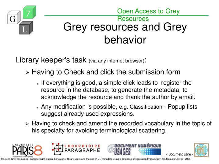 Grey resources and Grey behavior