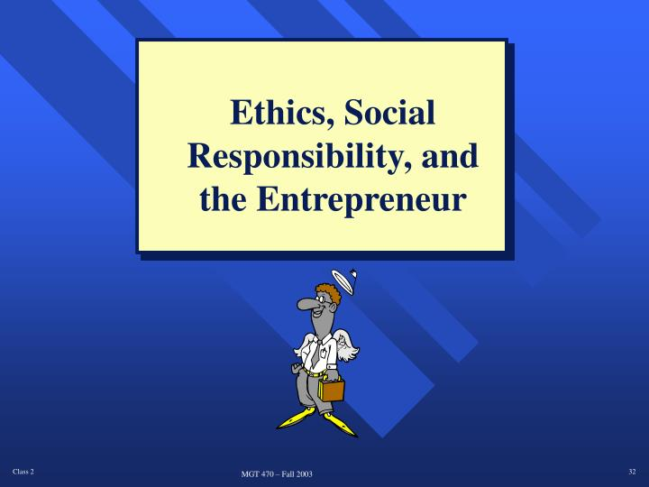 Ethics, Social Responsibility, and the Entrepreneur