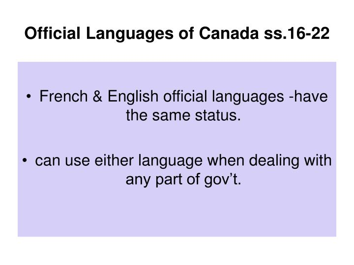 Official Languages of Canada ss.16-22