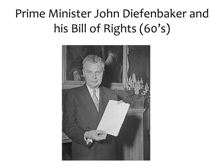 Prime minister john diefenbaker and his bill of rights 60 s