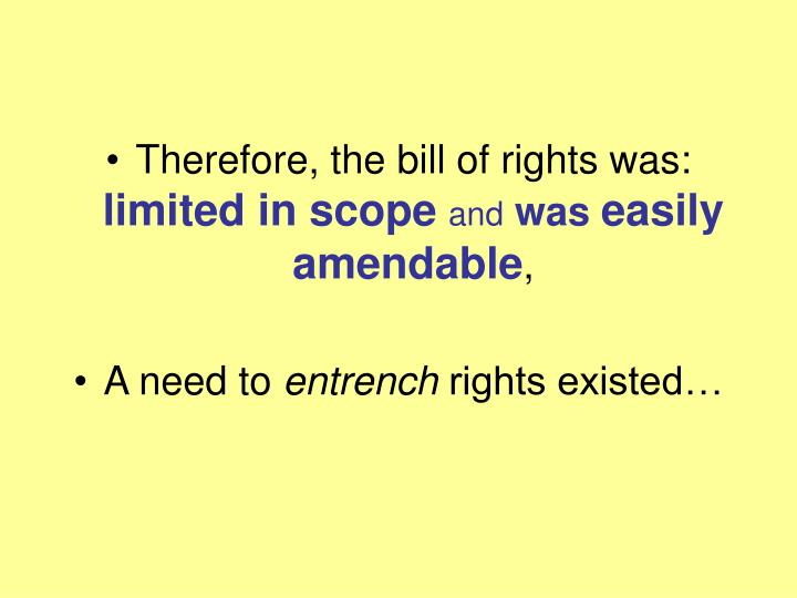 Therefore, the bill of rights was: