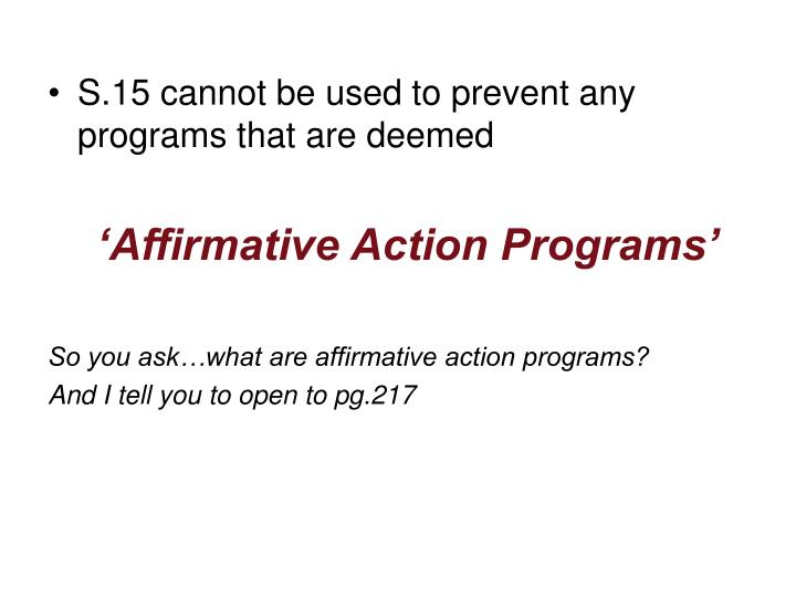 S.15 cannot be used to prevent any programs that are deemed