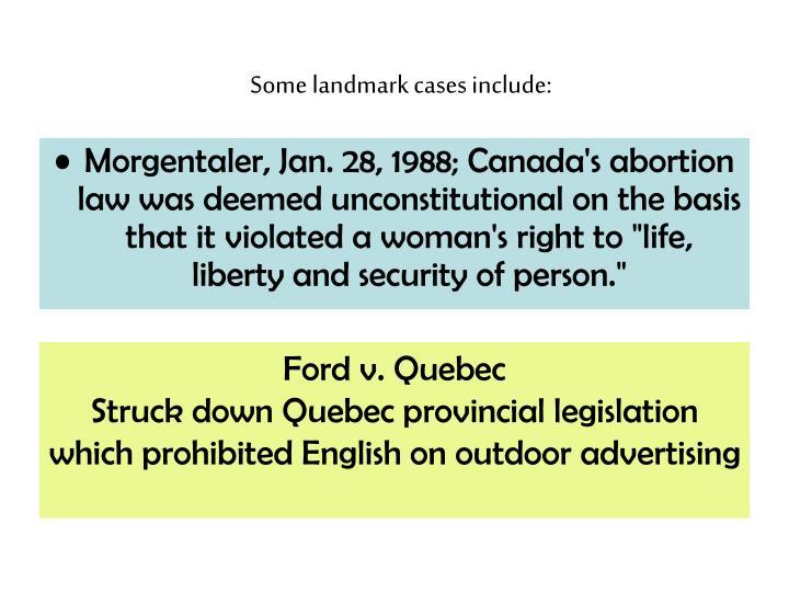 Some landmark cases include: