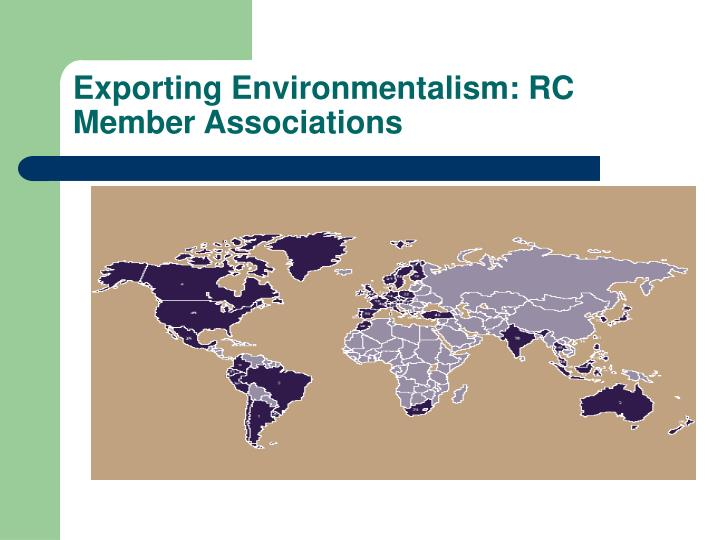 Exporting Environmentalism: RC Member Associations