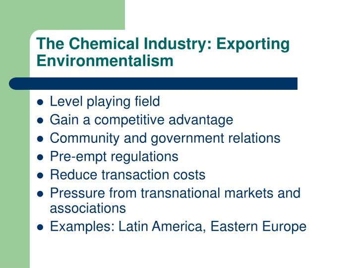 The Chemical Industry: Exporting Environmentalism