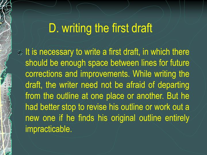 D. writing the first draft
