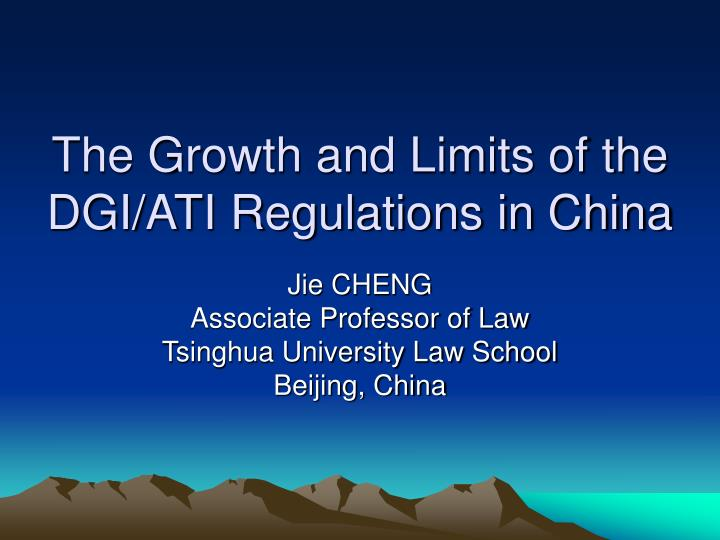 The growth and limits of the dgi ati regulations in china