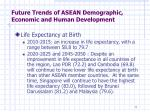 future trends of asean demographic economic and human development1