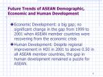 future trends of asean demographic economic and human development3