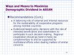 ways and means to maximize demographic dividend in asean4