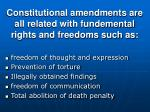 constitutional amendments are all related with fundemental rights and freedoms such as