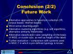 conclusion 2 2 future work