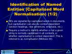 identification of named entities capitalised word normalisation 1 2