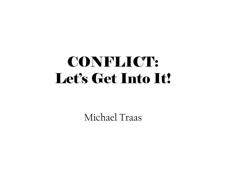 conflict let s get into it n.