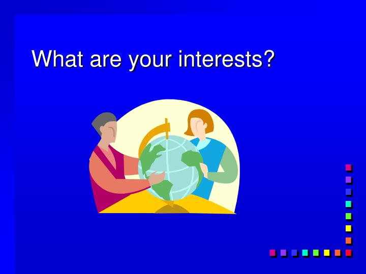 What are your interests