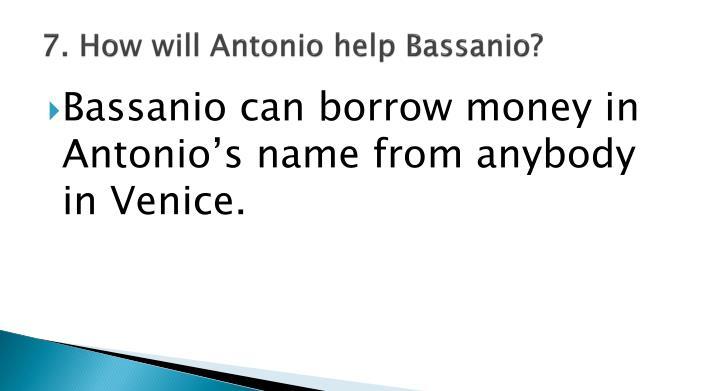7. How will Antonio help