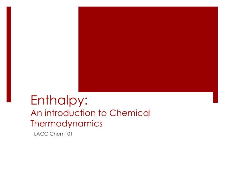 enthalpy an introduction to chemical thermodynamics n.