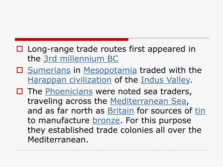 Long-range trade routes first appeared in the