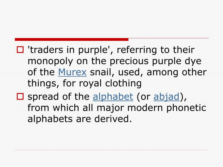 'traders in purple', referring to their monopoly on the precious purple dye of the