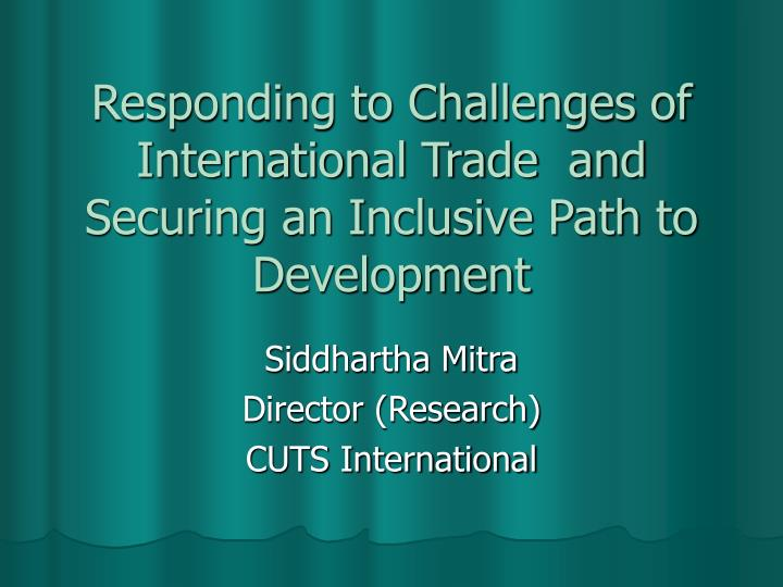 responding to challenges of international trade and securing an inclusive path to development n.