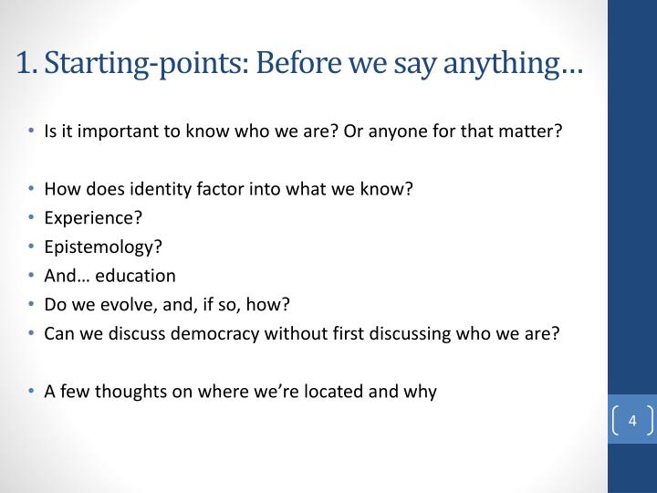 1. Starting-points: Before we say anything…