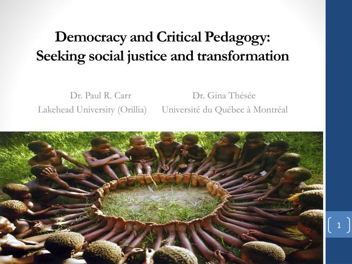 Democracy and critical pedagogy seeking social justice and transformation