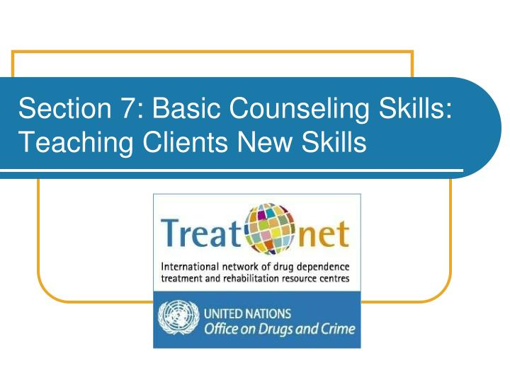 Section 7 basic counseling skills teaching clients new skills