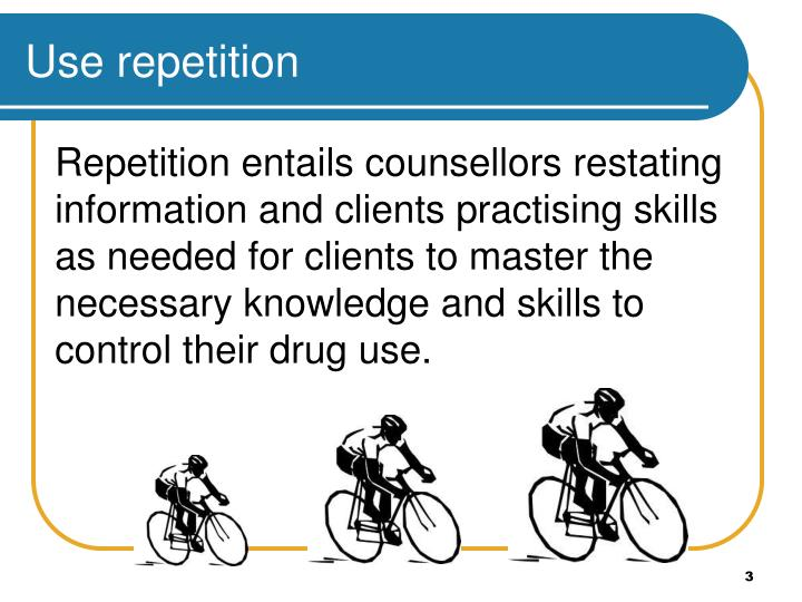 Use repetition