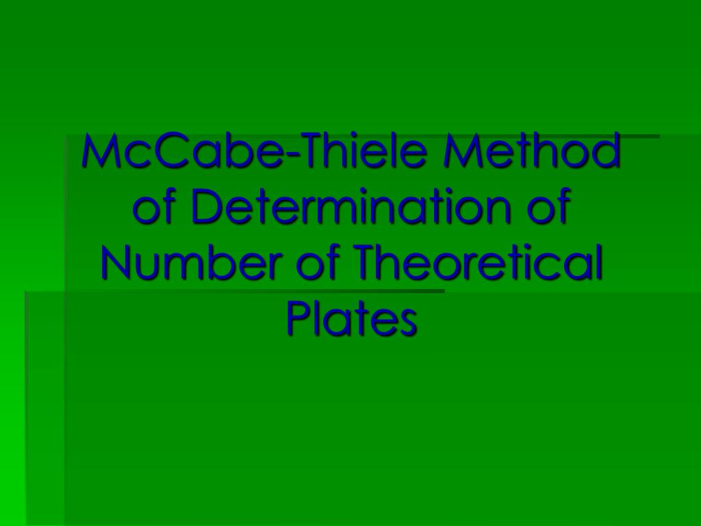 Ppt Mccabe Thiele Method Of Determination Of Number Of